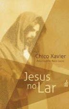 Jesus no Lar Chico Xavier Pelo espírito Neio Lúcio by AnaRosa534