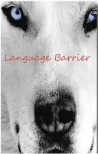 Language Barrier (A Werewolf Mate Story) by sneekysnake5636