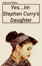 Yes... I'm Stephen Curry's Daughter by Hayes01Wifey