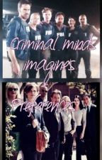 Criminal minds one shots by brie_mode14