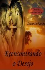 Reencontrando o Desejo by Lelaineh