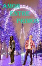 ♥Amor entre primos♥(Ross Lynch y tu) by R5family001