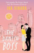 THE DANISH BOSS (Republish) by ikavihara