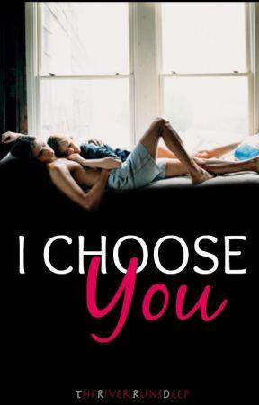 I Choose You by TheRiverRunsDeep
