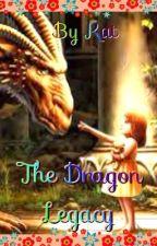 The Dragon Legacy by Skulduggeryspartner