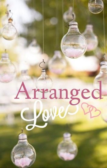 Arranged Love...
