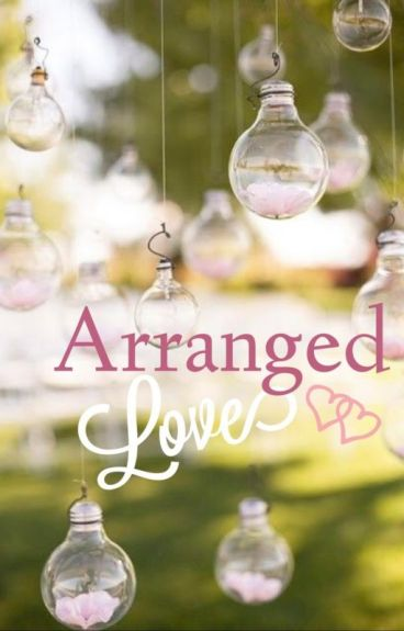 Arranged Love...