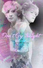Don't Cry Tonight ☆ İkinci Kitap ☆ ChanBaek by InterstellarBaekYeol