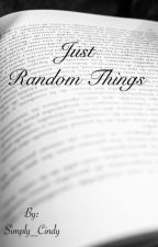 Just Random Things by Simply_Cindy