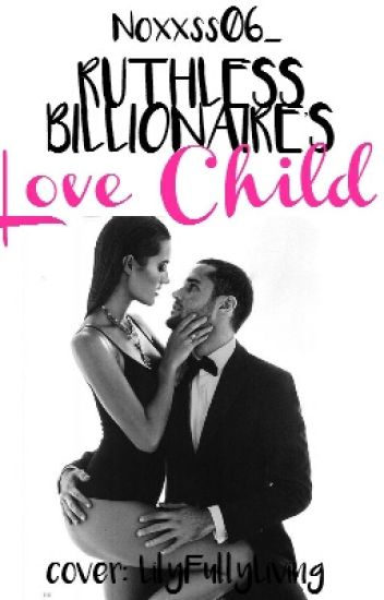 Ruthless billionaire's love-child (short story) (editing)
