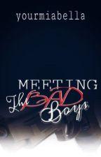 Meeting the Bad Boys [Editing] by yourmiabella