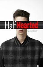 Half Hearted by QueenBach