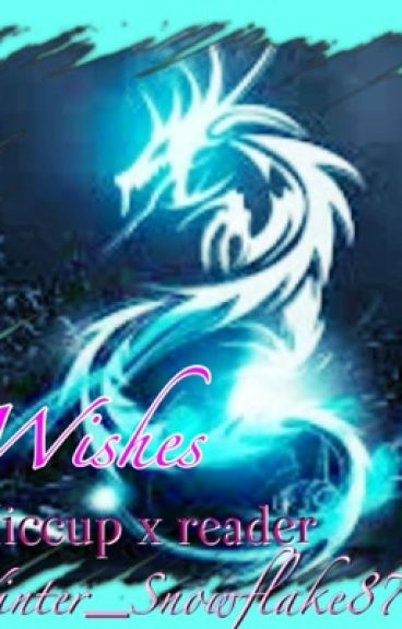 Wishes (Hiccup x reader)
