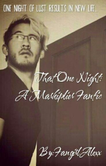 That One Night (MarkiplierxReader)