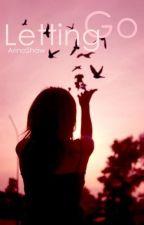 Letting Go (#JustWriteIt 30-Days Challenge) by ArinaShaw