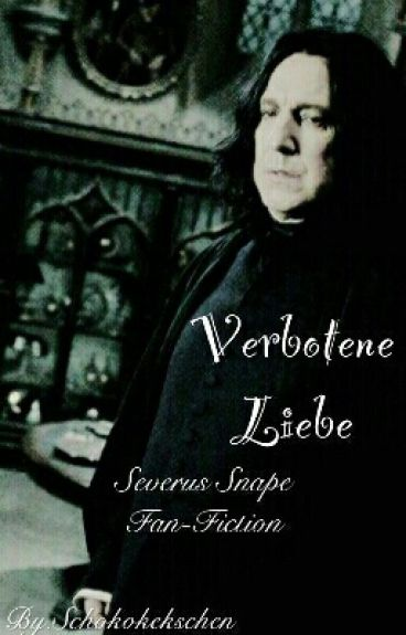 Verbotene Liebe (Severus Snape FF)