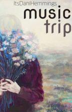 Music Trip    m.c by ItsDaniHemmings