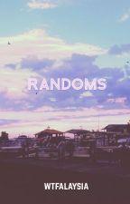 Randoms  by wtfalaysia