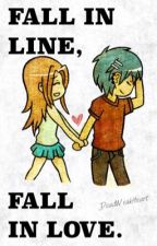 Fall in line, Fall in love. by DeadWeakHeart
