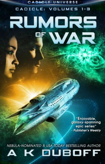 Rumors of War (Cadicle Vol. 1-3: An Epic Space Opera)