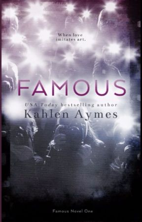 Famous by KahlenAymes