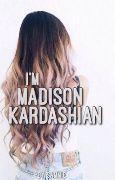 i'm madison kardashian : a khloé kardashian story