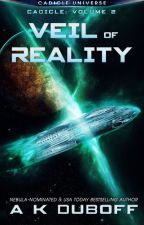 Veil of Reality (Cadicle Vol. 2: An Epic Space Opera Series) by Amy_DuBoff