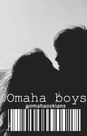 Omaha boys imagines and preferences