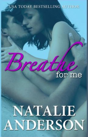 Breathe For Me (Be For Me 1: Xander) by Natalie-Anderson