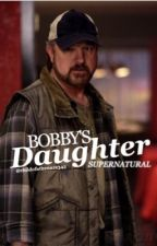 Bobby's daughter (a supernatural fanfic) by childofathena12345