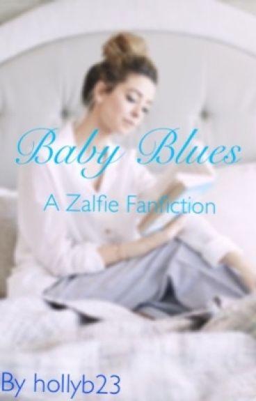 Baby Blues | A Zalfie FanFiction