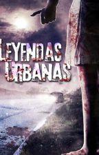 Leyendas Urbanas ✡ by MikarlaAlcarraz