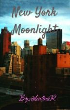 NEW YORK MOONLIGHT by violentinaR