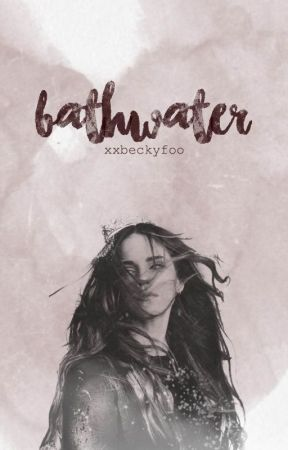Bathwater by xXBeckyFoo