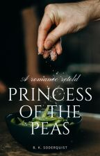 Princess of the Peas: A Modern Retelling by britainkalai