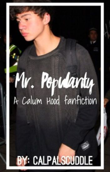 Mr. Popularity - Calum Hood