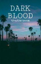 Dark Blood. by 29thJune2014