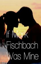 If Mark Fischbach Was Mine(Markiplier fanfiction) by HarmonyBlue1