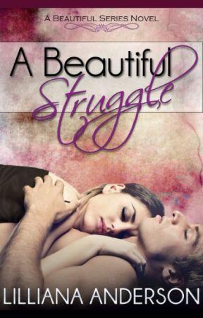 A Beautiful Struggle (A Beautiful Series Novel - book 1) by LillianaAnderson