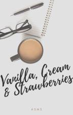 Vanilla, Cream & Strawberries (R RATED) by AimAim