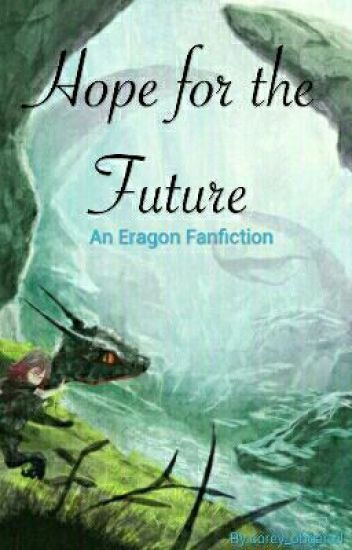 Hope for the Future [An Eragon FanFiction]
