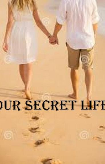 Our Secret Life - Book One by Buffy_The_Vampire