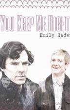 You Keep Me Right by emilywritesfiction