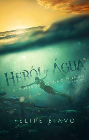 Herói de Água | Herdeiros do Não-Mundo 1 by FelipeBiavo