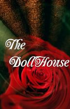 The Dollhouse by Uneven_Odds_