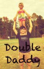 Double Daddy (Hayes Grier fan fic) by Kaitlyn_Emilyy