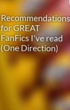 Recommendations for GREAT FanFics I've read (One Direction) by PinkQueen52