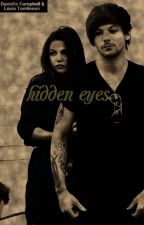 Hidden Eyes || Louis Tomlinson by onlyforstyleseyes