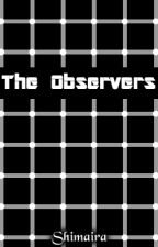 The Observers by Shimaira