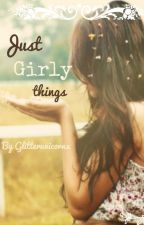 Just Girly Things <3 by Oopsmygayisshowing
